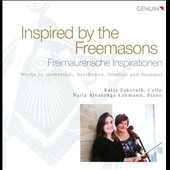 Inspired by the Freemasons - Works by Geminiani, Beethoven, Sibelius / Katja Zakotnik, cello; Naila Alvarenga-Lahmann, piano