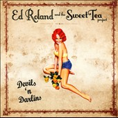 Ed Roland/Ed Roland & the Sweet Tea Project: Devils 'n Darlins *