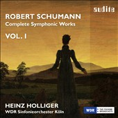 Robert Schumann: Complete Symphonic Works, Vol. 1 / Heinz Holliger, WDR SO Cologne
