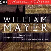 American Masters - Mayer: Dream's End, Songs & Miniatures