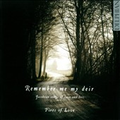 Remember Me My Deir: Jacobean Songs of Love and Loss / Fires of Love