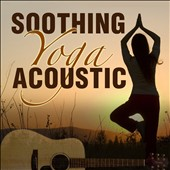 Various Artists: Soothing Yoga: Acoustic