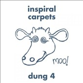 Inspiral Carpets: Dung 4 [Expanded Edition]