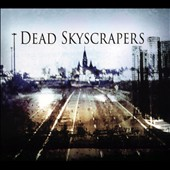 Dead Skyscrapers: Dead Skyscrapers [Digipak]
