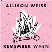 Allison Weiss: Remember When [7/21]