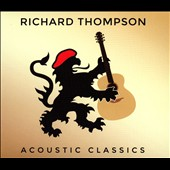 Richard Thompson: Acoustic Classics *