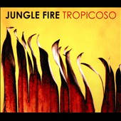 Jungle Fire: Tropicoso [Digipak]