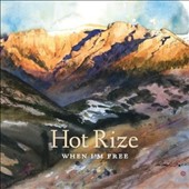 Hot Rize: When I'm Free [Digipak] *