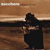Zucchero (Vocals): Overdose d'Amore (The Ballads)