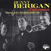 Bunny Berigan: Sideman - The ARC Years: 1931-1936