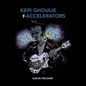 Kepi/Kepi Ghoulie/The Accelerators (Dutch Punk): Fun in the Dark [Digipak] *