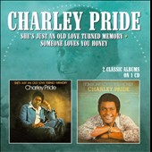 Charley Pride: She's Just an Old Love Turned Memory/Someone Loves You Honey