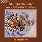 Trio with Orchestra - Skrowaczewski, David / Verdehr Trio