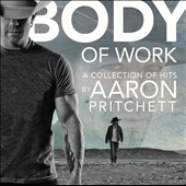 Aaron Pritchett: Body of Work: A Collection of Hits