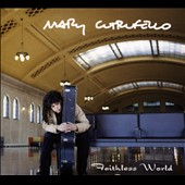Mary Cutrufello: Faithless World [Digipak]