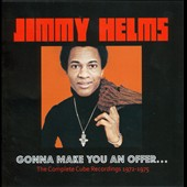 Jimmy Helms: Gonna Make You an Offer...: The Complete Cube Recordings 1972-1975