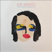 Air Waves: Parting Glances [9/18]