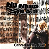 No More Solace: Carved in the Wall
