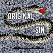 Cesare Picco (b.1969): Original Sin: Music for Clavichord and Strings / Sezione Aurea Baroque String Quintet; Cesare Picco