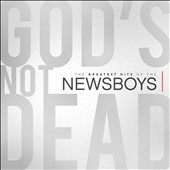 Newsboys: God's Not Dead: The Greatest Hits of the Newsboys [2/12]