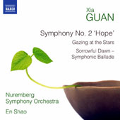 Xia Guan (b.1957): Symphony No. 2 Hope; Gazing at the Stars; Sorrowful Dawn, symphonic ballade / Nuremberg Symphony Orchestra, En Shao