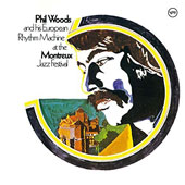 Phil Woods & His European Rhythm Machine/Phil Woods: Phil Woods and His European Rhythm Machine