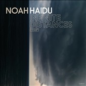 Noah Haidu: Infinite Distances