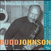 Budd Johnson: The Ya! Ya! Definitive Black & Blue Sessions