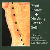 Fred Koller: No Song Left to Sell *