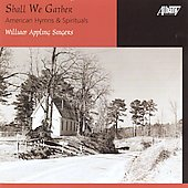Shall We Gather - American Hymns & Spirituals / Appling