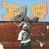 Guided by Voices: Earthquake Glue [Digipak] [Limited]