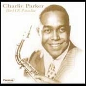 Charlie Parker (Sax): Bird of Paradise [Pazzazz]