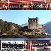Grampian Police Pipe Band: The Pipes & Drums of Scotland