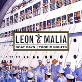 Leon & Malia: Boat Days/Tropic Nights