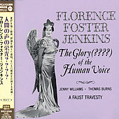 Florence Foster Jenkins: The Glory of the Human Voice [Remaster]