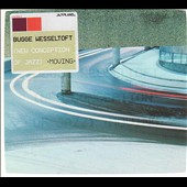 Bugge Wesseltoft: Moving