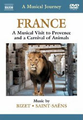 A Musical Journey -France, A musical Visit to Provence and a Carnival of Animals / Music by Saint-Saens & Bizet [DVD]