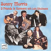 Sonny Morris: Sonny Morris and Friends in Germany