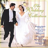 Various Artists: The Wedding Collection: Classical/Party/Love
