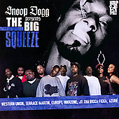 Snoop Dogg: Presents the Big Squeeze [Edited]
