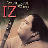 Israel Kamakawiwo'ole: Wonderful World