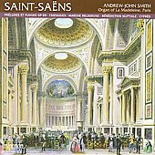 Saint-Saëns: Preludes and Fugues for Organ, etc / Andrew-John Smith