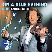 On a Blue Evening with Andr&eacute; Rieu