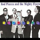 Rod Piazza/Rod Piazza & the Mighty Flyers: Alphabet Blues [Digipak]