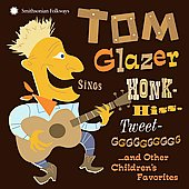 Tom Glazer: Sings Honk-Hiss-Tweet-GGGGGGG... And Other Children's Favorites