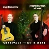 Joseph Patrick Moore/Dan Baraszu: Christmas Time Is Here