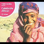 Various Artists: Think Global: Celebrate Africa