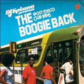 DJ Spinna: The Boogie Back: Post Disco Club Jams [Digipak]