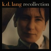 k.d. lang: Recollection [Digipak]