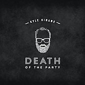Kyle Kinane: Death of the Party [Digipak]